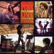 Live: The 1971 Tour , Grand Funk Railroad