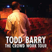 The Crowd Work Tour [Explicit Content] , Todd Barry