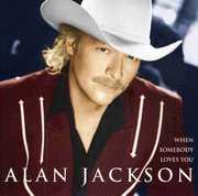 When Somebody Loves You , Alan Jackson