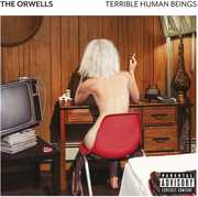 Terrible Human Beings [Explicit Content] , The Orwells