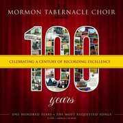 100: Celebrating a Century of Recordings Excellenc , Mormon Tabernacle Choir