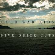 Five Quick Cuts , Cold War Kids