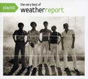 Playlist: The Very Best of Weather Report , Weather Report