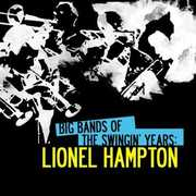 Big Bands Swingin Years: Lionel Hampton , Lionel Hampton