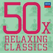 50 X Relaxing Classics /  Various , Various Artists