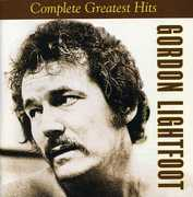 Complete Greatest Hits , Gordon Lightfoot