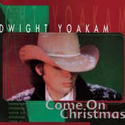 Come on Christmas , Dwight Yoakam