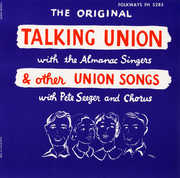 Talking Union and Other Union Songs , Almanac Singers