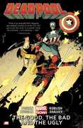 Deadpool, Vol 3: The Good, the Bad and the Ugly (Marvel Now) , Brian Posehn