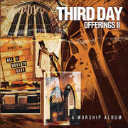 Offerings II: All I Have to Give , Third Day
