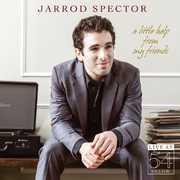 Little Help from My Friends: Live at 54 Below , Jarrod Spector