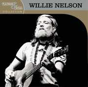 Platinum & Gold Collection , Willie Nelson