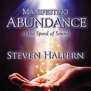 Manifesting Abundance At The Speed Of Sound , Steven Halpern