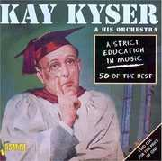 A Strick Education In Music: 50 Of The Best [Import] , Kay Kyser