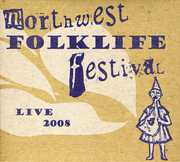 Live From The 2008 Northwest Folklife Festival , Various Artists