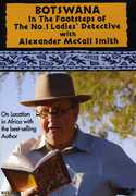 Botswana: In the Footsteps of the No. 1 Ladies' Detective With Alexander McCall Smith , Alexander McCall Smith