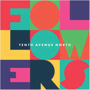 Followers , Tenth Avenue North