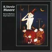 Nevertheless Optimistic , R. Stevie Moore