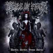Darkly, Darkly, Venus Aversa , Cradle of Filth