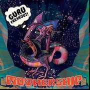 Mothership , Guru Freakout