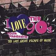 I Love The 90's: The Last Great Decade Of Music (Various Artists) , Various Artists