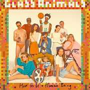 How To Be A Human Being , Glass Animals