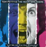 Let Me Up I've Had Enough , Tom Petty & the Heartbreakers