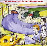 Wayward Bus & Distant Plastic Trees , Magnetic Fields