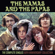 Complete Singles: 50th Anniversary Collection , The Mamas & the Papas