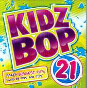 Kidz Bop, Vol. 21 , Kidz Bop Kids