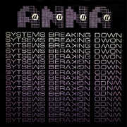 Systems Breaking Down , Anna
