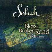 Bless the Broken Road: The Duets Album , Selah