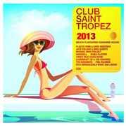 Club Saint Tropez 2013 [Import] , Various Artists