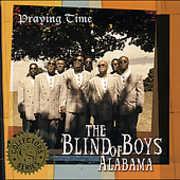 Praying Time , The Blind Boys of Alabama