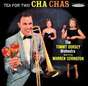 Tea for Two Cha Chas , Tommy Dorsey