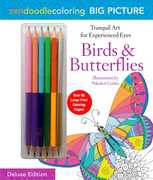 Zendoodle Coloring Big Picture: Birds & Butterflies: Tranquil Artwork for Experienced Eyes (Deluxe Edition with Pencils)