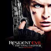 Resident Evil: The Final Chapter - O.s.t. , Paul Haslinger