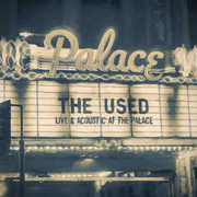 Live & Acoustic at the Palace , The Used