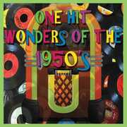 One Hit Wonders Of The 1950's (Various Artists) , Various Artists