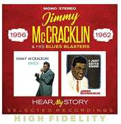 Hear My Story: Selected Recordings 1956-1962 [Import] , Jimmy McCracklin & His Blues Blasters