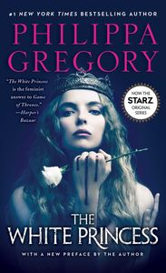 The White Princess (The Plantagenet and Tudor Novels) (Movie Tie In)