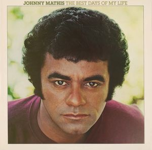 Best Days of My Life , Johnny Mathis