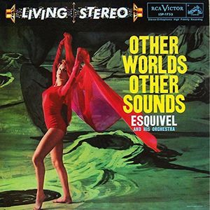 Other Worlds Other Sounds , Esquivel & His Orchestra
