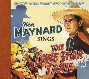 Sings the Lone Star Trail , Ken Maynard