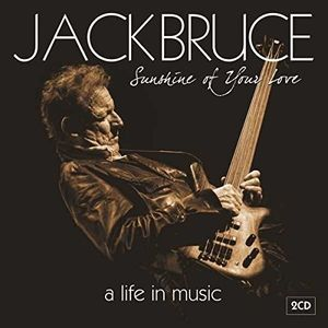 Sunshine of Your Love: A Life in Music , Jack Bruce