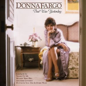 Donna Fargo: That Was Yesterday , Donna Fargo