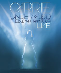 The Blown Away Tour: Live , Carrie Underwood