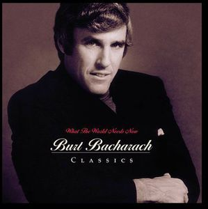 What World Needs Now: Bacharach Classics , Burt Bacharach