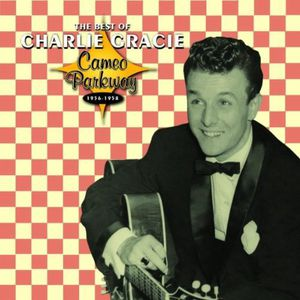 The Best Of Charlie Gracie 1956-1958 , Charlie Gracie