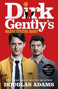Dirk Gently's Holistic Detective Agency (Movie Tie In Edition) (Dirk Gently)